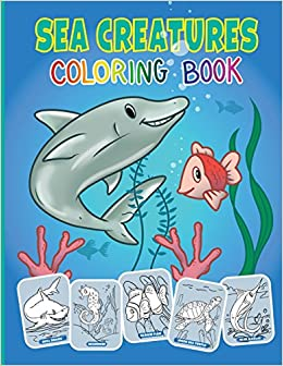 Sea Creatures And Ocean Animals Coloring Book For Kids Activity Pages Preschooler Ages 2 4 8 Dave Hopkins 9781546347040 Amazon