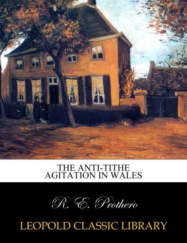 Read Online The anti-tithe agitation in Wales PDF