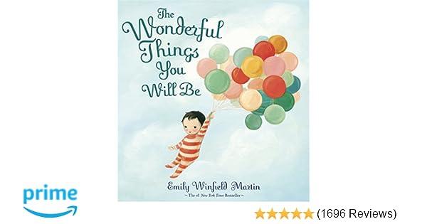 amazoncom the wonderful things you will be 0884871130611 emily winfield martin books