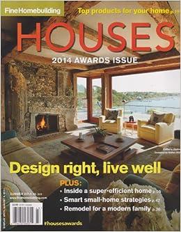 Fine Homebuilding Houses Magazine 2014 Awards Issue Summer 2014:  Amazon.com: Books