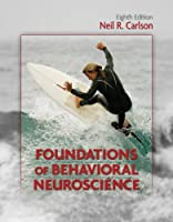 Foundations of Behavioral Neuroscience (8th Edition)