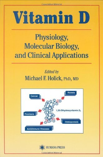 Vitamin D: Physiology, Molecular Biology, and Clinical Applications (Nutrition and Health)