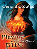 Playing with Fire (Tales of an Extraordinary Girl Book 1)