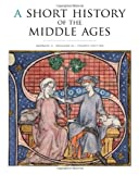 img - for A Short History of the Middle Ages, Fourth Edition book / textbook / text book