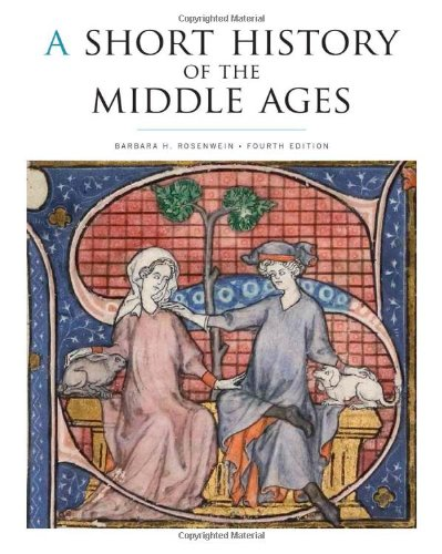 A Short History of the Middle Ages, Fourth Edition (A Short History Of The Middle Ages)
