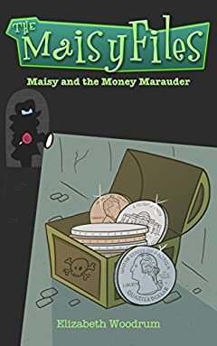 Maisy and the Money Marauder (The Maisy Files Book 2)