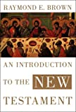 An Introduction to the New Testament (The Anchor Yale Bible Reference Library), Raymond E. Brown, 0300140169