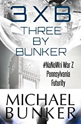 Three By Bunker: Three Short Works of Fiction (English Edition)