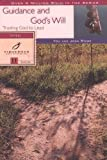 img - for Guidance and God's Will: 11 Studies for Individuals or Groups by Tom Stark (2000-03-07) book / textbook / text book