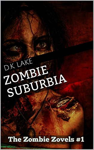 Zombie Suburbia: (The Zombie Zovels #1) by [Lake, D.K]