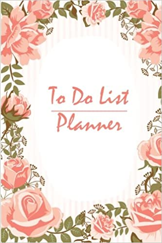 To Do List: planner Pretty-roses-wedding-invitation Journal Schedule Diary To do list, School Home Office Size 6x9 Inch, Weekly Goals and Tasks, ... Planner, Perfect To-do list: Volume 5