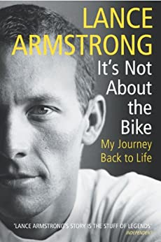 It's Not About The Bike: My Journey Back to Life by [Armstrong, Lance]