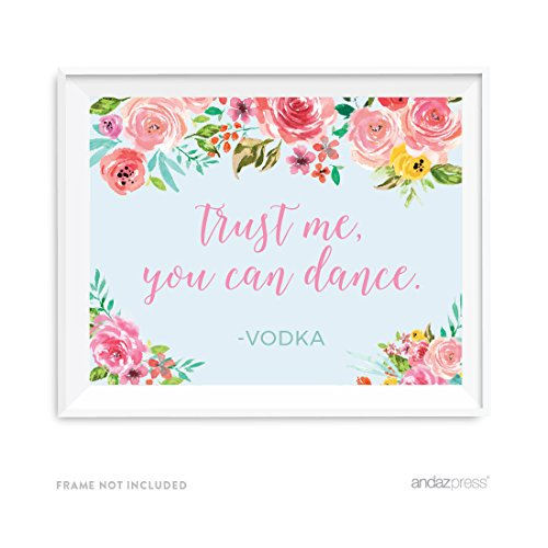 - Andaz Press Pink Roses English Tea Party Wedding Collection, Party Signs, Trust Me, You Can Dance - Vodka, 8.5x11-inch, 1-Pack