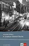 A Streetcar Named Desire: Schulausgabe für das Niveau B2, ab dem 6. Lernjahr. Ungekürzter englischer Originaltext mit Annotationen (Klett English Editions)