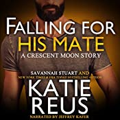 Falling for His Mate: Crescent Moon Series, Book 6 | Katie Reus, Savannah Stuart