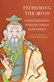 #3: Fathoming the Mind: Inquiry and Insight in Dudjom Lingpa's Vajra Essence