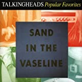 Sand In The Vaseline: Popular Favorites by Talking Heads (1992-10-12)