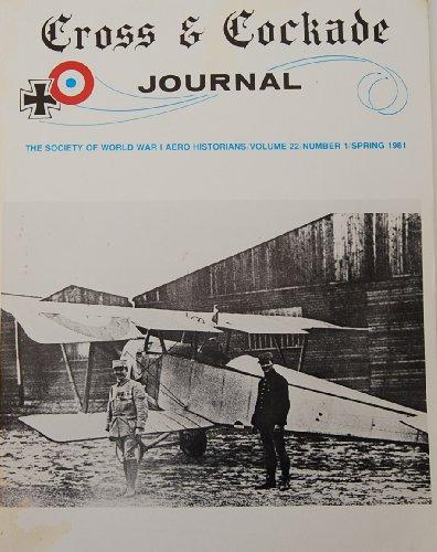 Cross & Cockade Journal: the Society of World War I Aero Historians (Vol. 22 No. 1 Spring 1981)