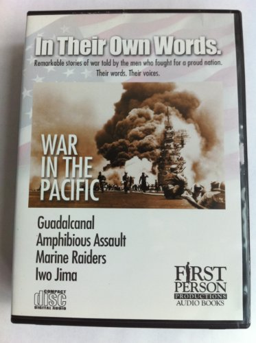 In Their Own Words - War in the Pacific (In Their Own Words, 3)