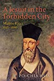 A Jesuit in the Forbidden City: Matteo Ricci