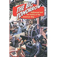 The Big Tomorrow: Hollywood and the Politics of