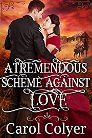 A Tremendous Scheme Against Love: A Historical Western Romance Book