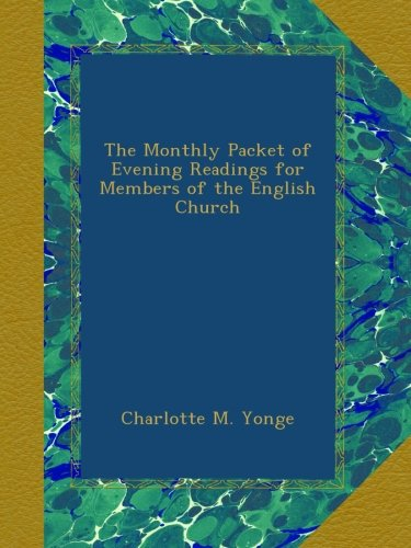 Download The Monthly Packet of Evening Readings for Members of the English Church ebook