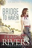 Bridge to Haven: A Novel