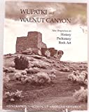 Wupatki and Walnut Canyon New Perspectives in History, Prehistory and Rock Art