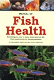 Manual of Fish Health, Chris Andrews and Neville Carrington, 1552978249