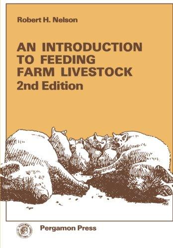 An Introduction to Feeding Farm Livestock: 2nd Edition (Pergamon international library)