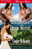 Marrying Their Dream Weaver (Siren Publishing Menage Amour)