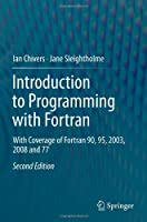 Introduction to Programming with Fortran, 2nd Edition Front Cover