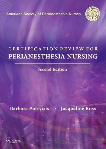 Certification for PeriAnesthesia Nursing Pdf