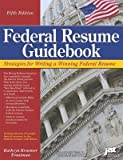 img - for Federal Resume Guidebook( Strategies for Writing a Winning Federal Resume)[FEDERAL RESUME GDBK 5/E][Paperback] book / textbook / text book