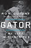 img - for Gator: My Life in Pinstripes book / textbook / text book