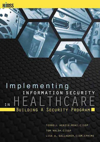 Implementing Information Security in Healthcare: Building a Security Program (HIMSS Book Series) by HIMSS Publishing