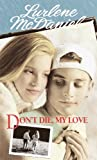 Don't Die, My Love, Lurlene McDaniel, 0785763767