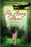 Fly Away Home, Christine Nöstlinger, 1842709208