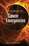 Handbook of Cancer Emergencies, Mark A. Marinella, 0763769894