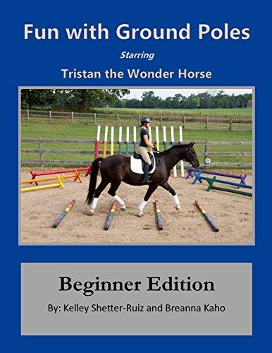 Fun with Ground Poles Starring Tristan the Wonder Horse: Beginner Edition