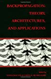 Back-Propagation : Theory, Architecture, and Applications, , 0805812598