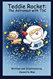 Teddie Rocket: The Astronaut with TSC