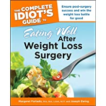 The Complete Idiot's Guide to Eating Well After Weight Loss Surgery (Idiot's Guides)