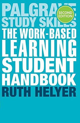 The Work-Based Learning Student Handbook (Palgrave Study Skills)