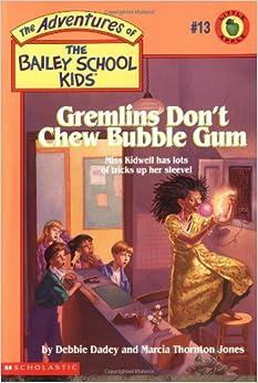 Amazon.com: Gremlins Don't Chew Bubble Gum (The Bailey