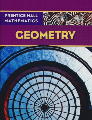 Prentice Hall Math: Geometry, Student Edition
