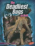 img - for The Deadliest Bugs on Earth (The World's Deadliest) book / textbook / text book
