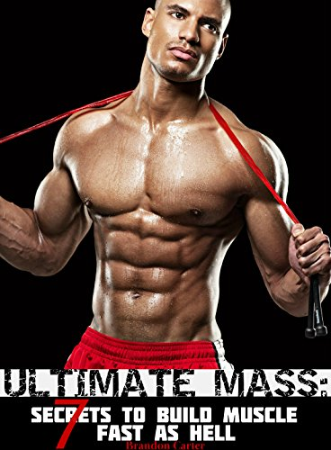 ULTIMATE MASS: 7 Secrets To Build Muscle Fast As Hell (Best Way To Build Muscle Mass For Men)
