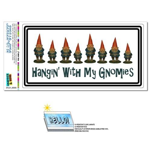 Gnomes Sticker - Hanging With My Gnomies - Gnomes SLAP-STICKZ(TM) Automotive Car Window Locker Bumper Sticker